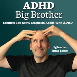 ADHD Big Brother
