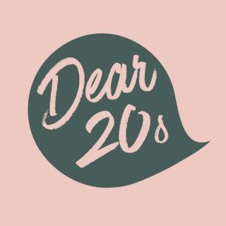 Dear 20s