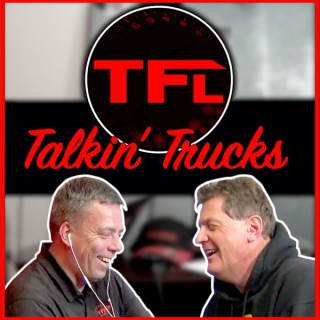 TFL Talkin' Trucks