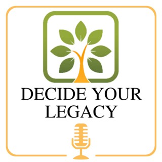 Decide Your Legacy
