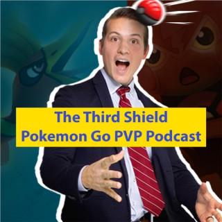 The Third Shield Pokemon GO PVP Podcast