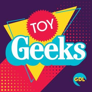 Toy Geeks!