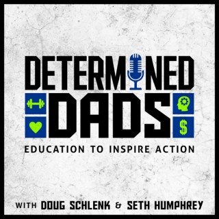 Determined Dads podcast