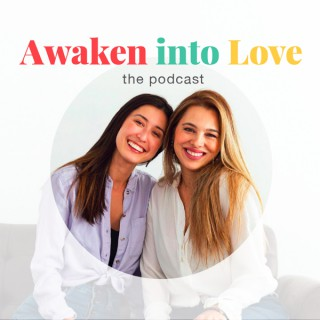 Awaken into Love Podcast