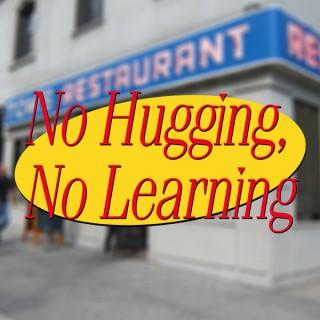 No Hugging, No Learning