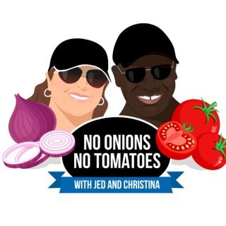 No Onions No Tomatoes Podcast