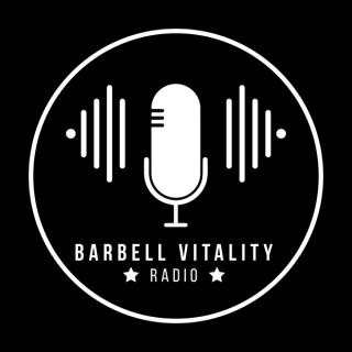 Barbell Vitality Radio with Brent Hruska