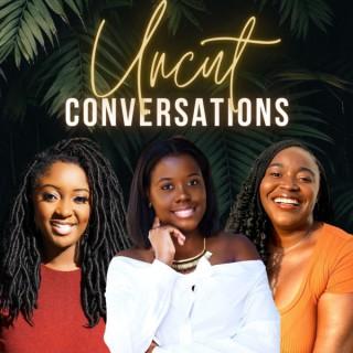 Uncut Conversations