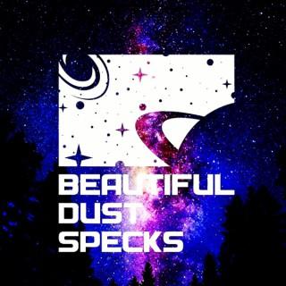 Beautiful Dust Specks