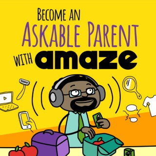 Become an Askable Parent with AMAZE