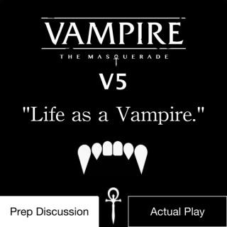 Vampire the Masquerade V5: Life as a Vampire