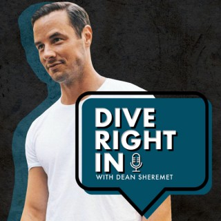 Dive Right In with Dean Sheremet