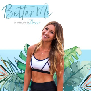 Better Me with BodyByBree