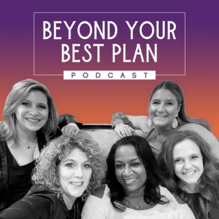 Beyond Your Best Plan