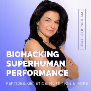 Biohacking Superhuman Performance