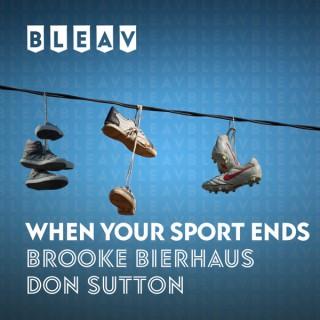 Bleav: When Your Sport Ends