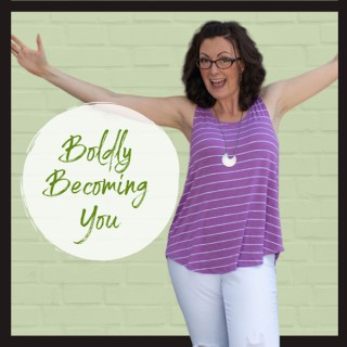 Boldly Becoming You Podcast