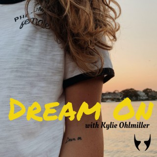 Dream On with Kylie Ohlmiller