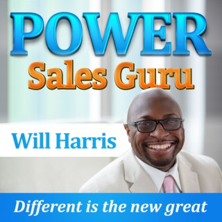 Power Sales Guru With Will Harris podcast