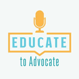 Educate to Advocate