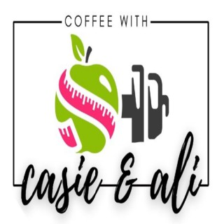Coffee with Casie and Ali