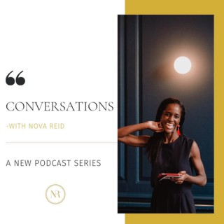 Conversations with Nova Reid