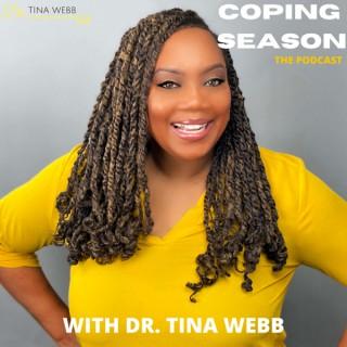 Coping Season with Dr. Tina Webb