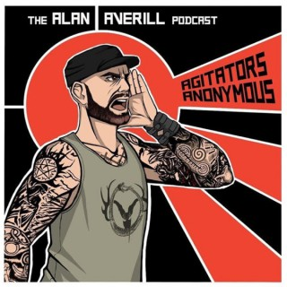 AGITATORS ANONYMOUS the Alan Averill Podcast