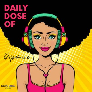 Daily Dose of Dopamine