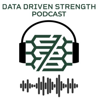 Data Driven Strength Podcast