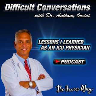 Difficult Conversations -Lessons I learned as an ICU Physician