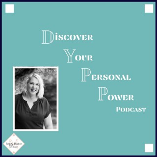 Discover your Personal Power with Peggy Moore
