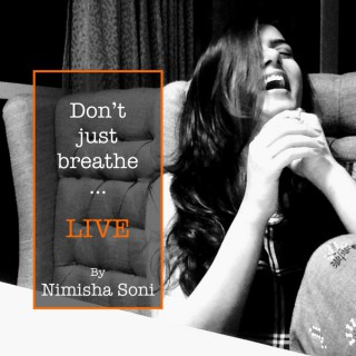 Don't just breathe... Live!
