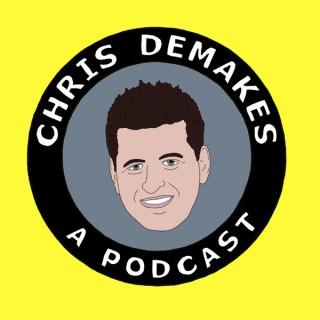 Chris DeMakes A Podcast