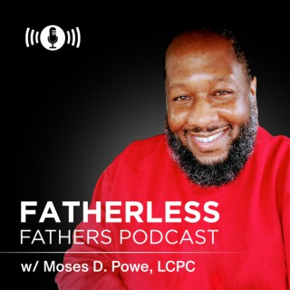 Fatherless Fathers Podcast