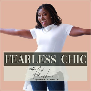 Fearless Chic Podcast