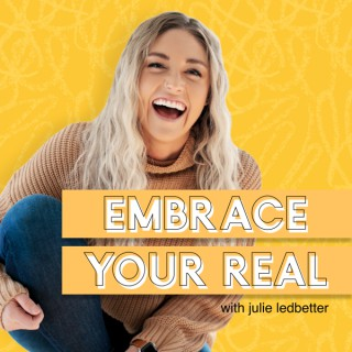 Embrace Your Real
