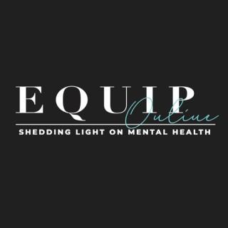 Equip Online: Shedding Light on Mental Health
