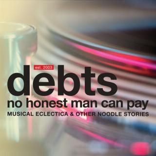Debts No Honest Man Can Pay