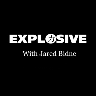 Explosive Strength Podcast with Jared Bidne