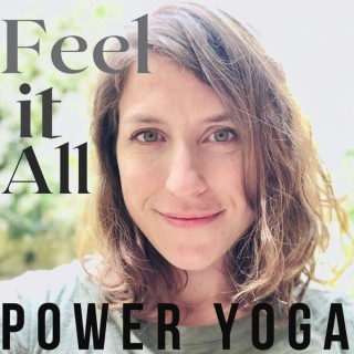 Feel it All - Power Yoga with Sarah