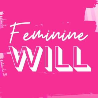 Feminine Will