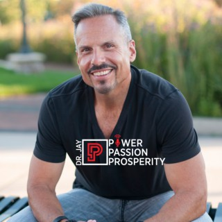 PowerPassionProsperity Podcast w/Dr. Jay