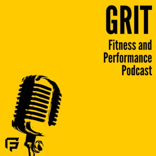 Grit Fitness and Performance Podcast