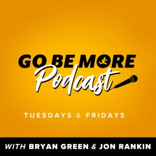 Go Be More Podcast