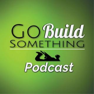 Go Build Something Podcast