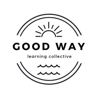 Good Way Podcast