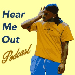 Hear Me Out Hosted by E