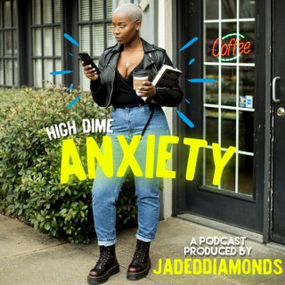 High Dime Anxiety podcast
