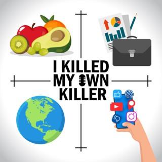 I Killed My Own Killer Podcast